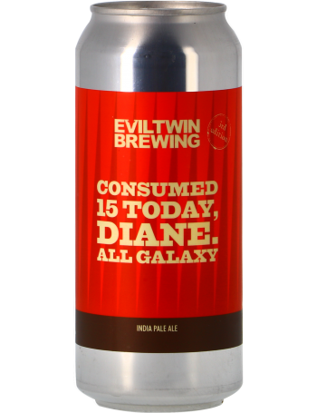 Evil Twin Consumed 15 Today, Diane. All Galaxy - Canette