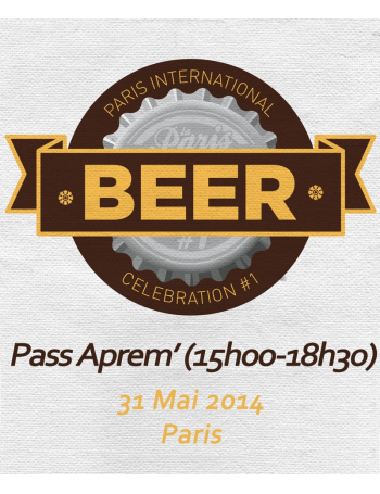 Ticket aprem' 31/05 Paris International Beer Celebration