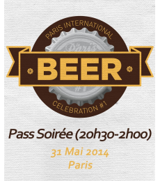 Ticket Soirée 31/05 Paris International Beer Celebration